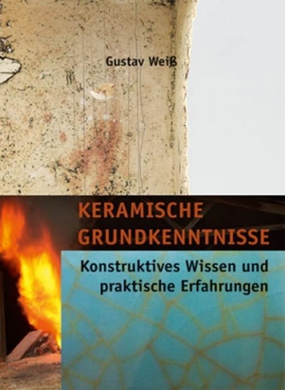 Keramische Grundkenntnisse: Konstruktives Wissen und praktische Erfahrungen
