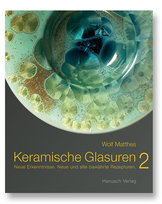 Keramische Glasuren 2 - Neue Erkenntnisse. Neue und alte bewährte Rezepturen.
